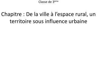Chapitre : De la ville à l'espace rural, un territoire sous influence urbaine