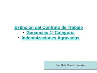 Extinción del Contrato de Trabajo Ganancias 4° Categoría Indemnizaciones Agravadas