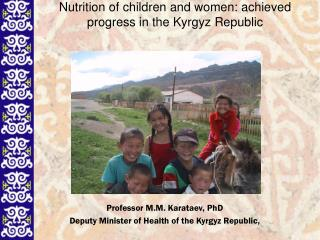 Nutrition of children and women :  achieved progress in the Kyrgyz Republic