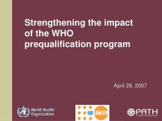 Strengthening the impact of the WHO prequalification program