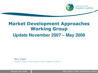 Market Development Approaches Working Group Update November 2007 – May 2008