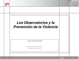 Los Observatorios y la Prevención de la Violencia