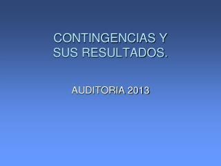 CONTINGENCIAS Y SUS RESULTADOS.