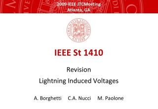 IEEE St  1410 Revision Lightning Induced Voltages A.  Borghetti      C.A.  Nucci      M. Paolone