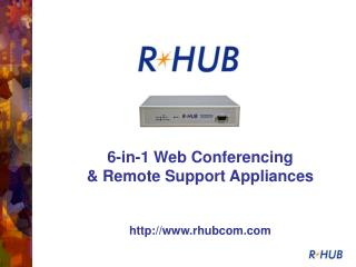 6-in-1 Web Conferencing  & Remote Support Appliances rhubcom