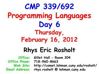 CMP 339/692 Programming Languages Day 6 Thursday, February 16, 2012