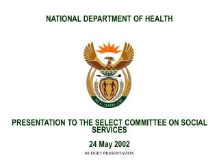 NATIONAL DEPARTMENT OF HEALTH PRESENTATION TO THE SELECT COMMITTEE ON SOCIAL  SERVICES