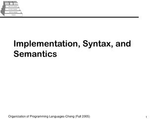 Implementation, Syntax, and Semantics
