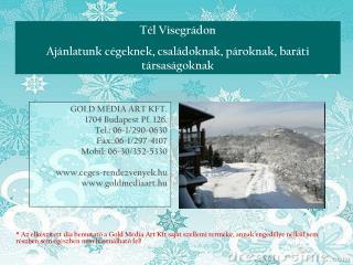 Tél Visegrádon Ajánlatunk cégeknek, családoknak, pároknak, baráti társaságoknak