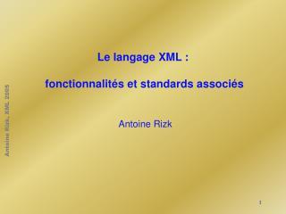 Le langage XML :   fonctionnalit�s et standards associ�s