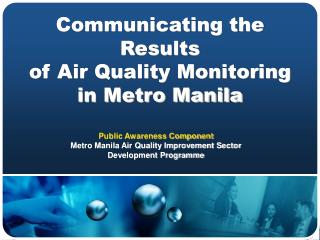 Communicating the Results  of Air Quality Monitoring in Metro Manila