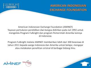 AMERICAN INDONESIAN EXCHANGE FOUNDATION