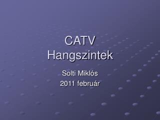 CATV Hangszintek
