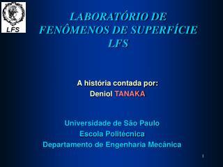 LABORAT�RIO DE  FEN�MENOS DE SUPERF�CIE LFS