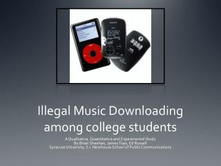 Illegal Music Downloading among college students