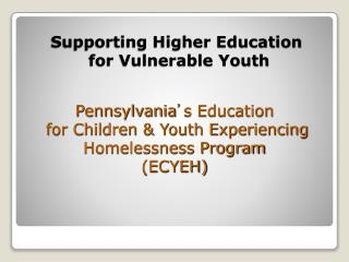 Supporting Higher Education  for Vulnerable Youth
