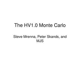 The HV1.0 Monte Carlo