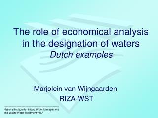 The role of economical analysis in the designation of waters  Dutch examples