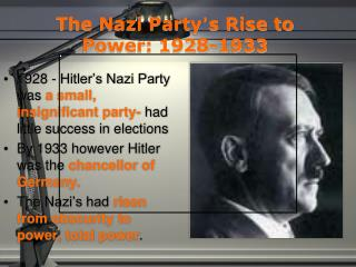 The Nazi Party � s Rise to Power: 1928-1933