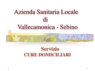 Azienda Sanitaria Locale                      di      Vallecamonica - Sebino