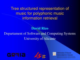 Tree structured representation of music for polyphonic music information retrieval