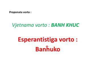 Vjetnama vorto :  BANH KHUC
