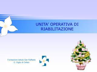 UNITA' OPERATIVA DI RIABILITAZIONE