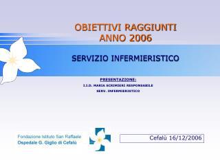 OBIETTIVI RAGGIUNTI ANNO 2006 SERVIZIO INFERMIERISTICO
