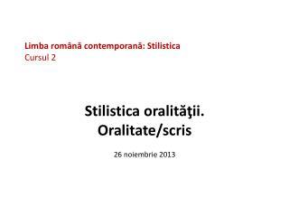 Limba română contemporană: Stilistica Cursul 2