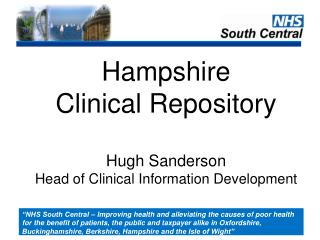 Hampshire Clinical Repository Hugh Sanderson Head of Clinical Information Development