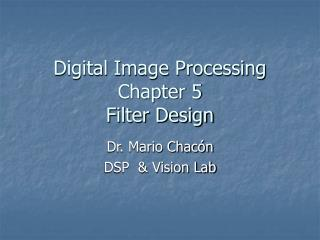 Digital Image Processing Chapter 5 Filter Design