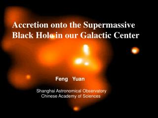 Accretion onto the Supermassive       Black Hole in our Galactic Center