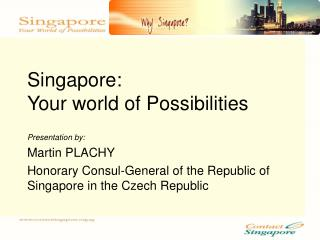 Singapore:  Your world of Possibilities
