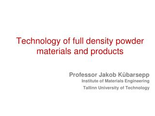 Technology of full density powder materials and products