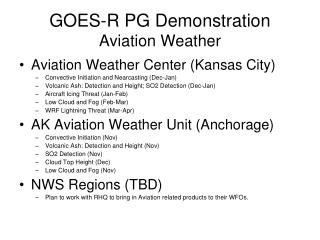GOES-R PG Demonstration Aviation Weather