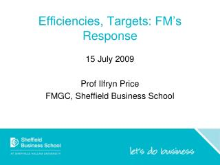 Efficiencies, Targets: FM's Response