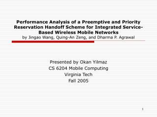 Presented by Okan Yilmaz CS 6204 Mobile Computing Virginia Tech Fall 2005