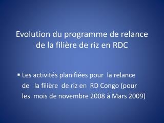 Evolution du programme de relance de  la  filière de riz en RDC