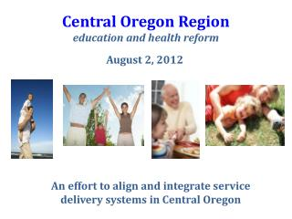 Central Oregon Region  education and health  r eform