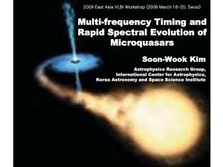 Soon-Wook Kim Astrophysics Research Group, International Center for Astrophysics,