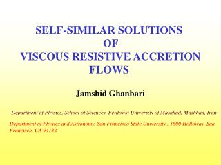 SELF-SIMILAR SOLUTIONS  OF   V ISCOUS RESISTIVE ACCRETION FLOWS