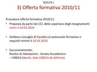 SEDUTA I 3) Offerta formativa 2010/11