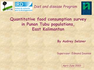 Quantitative food consumption survey in Punan Tubu populations,  East Kalimantan