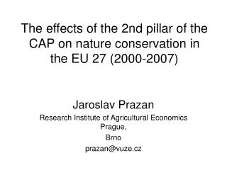 The effects of the 2nd pillar of the CAP on nature conservation in the EU 27 (2000-2007)