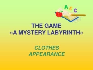 THE GAME « A MYSTERY LABYRINTH »