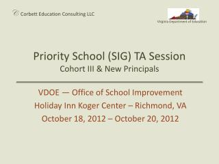 Priority School (SIG) TA Session Cohort III & New Principals