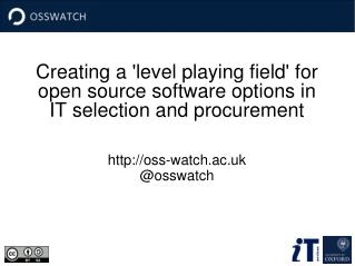 Creating a 'level playing field' for open source software options in IT selection and procurement