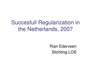 Succesfull Regularization in the Netherlands, 2007