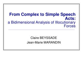From Complex to Simple Speech Acts:  a Bidimensional Analysis of Illocutionary Forces