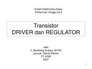 Transistor DRIVER dan REGULATOR